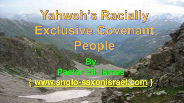 1 By Pastor Eli James { www.anglo-saxonisrael.com }