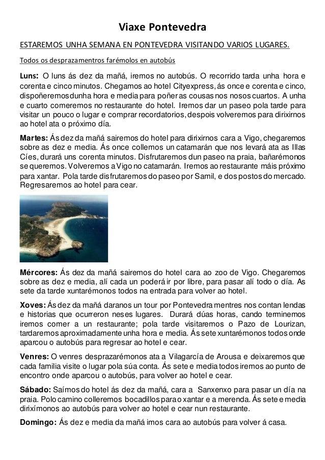 Viaxe Pontevedra ESTAREMOS UNHA SEMANA EN PONTEVEDRA VISITANDO VARIOS LUGARES. Todos os desprazamentros far�molos en autob...
