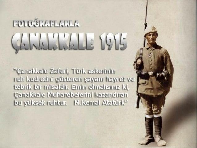 Çanakkale Savaşı,I.DünyaSavaşısırasında1915-1916yıllarıarasındaGelibolu Yarımadası'ndaOsmanlıİmparatorluğuile...