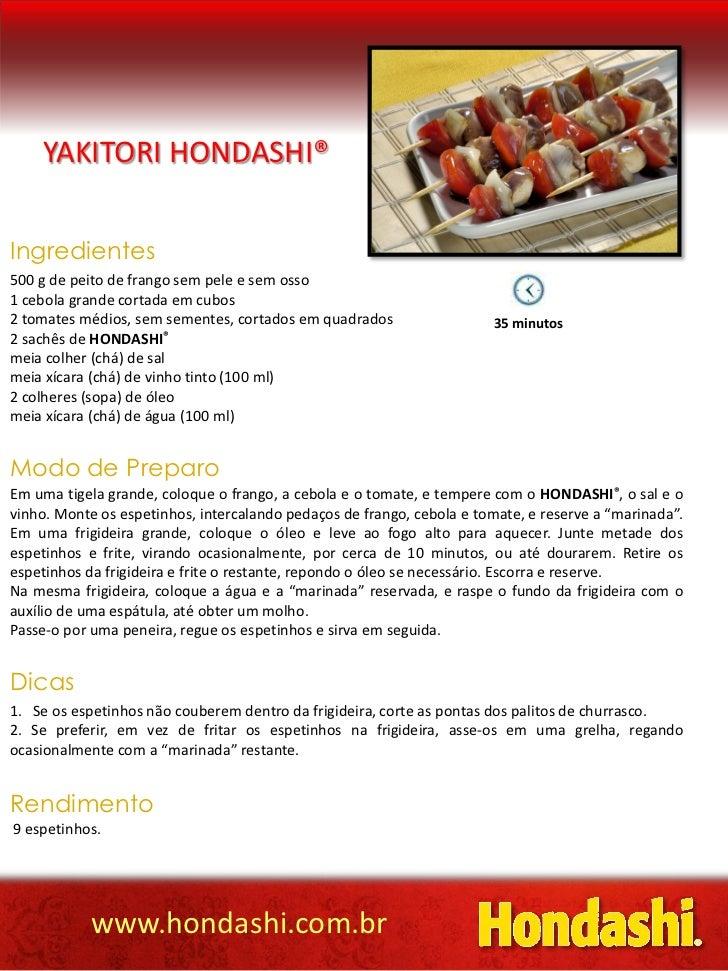 YAKITORI HONDASHI®Ingredientes500 g de peito de frango sem pele e sem osso1 cebola grande cortada em cubos2 tomates médios...
