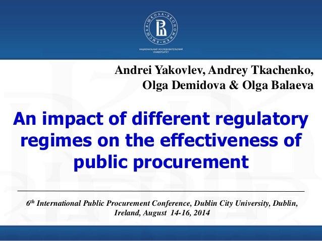 An impact of different regulatory regimes on the effectiveness of public procurement 6th International Public Procurement ...