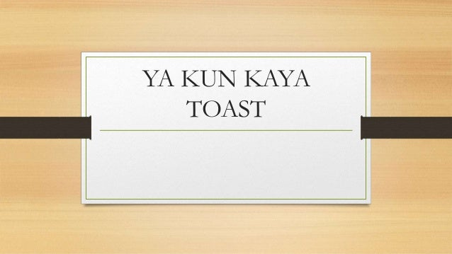 ya kun kaya toast case study solution