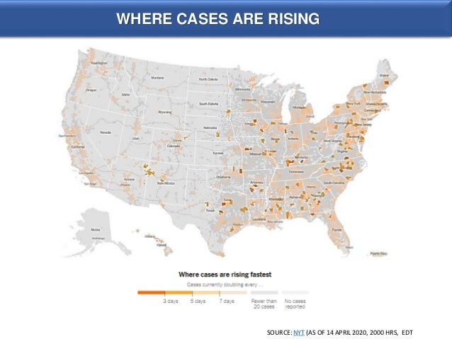WHERE CASES ARE RISING SOURCE: NYT (AS OF 14 APRIL 2020, 2000 HRS, EDT
