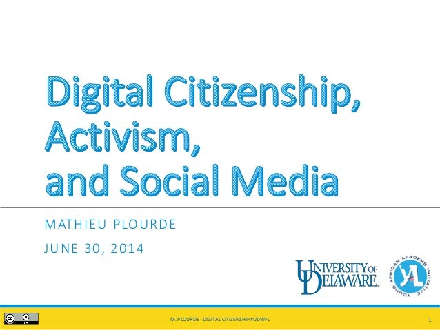 MATHIEU PLOURDE JUNE 30, 2014 M. PLOURDE - DIGITAL CITIZENSHIP#UDWFL 1