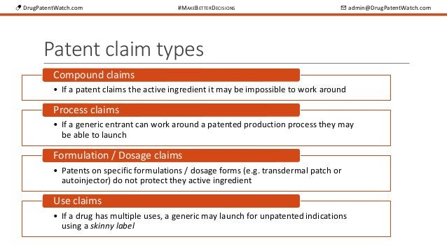 💊 DrugPatentWatch.com #MAKEBETTERDECISIONS ✉ admin@DrugPatentWatch.com Patent claim types • If a patent claims the active ...