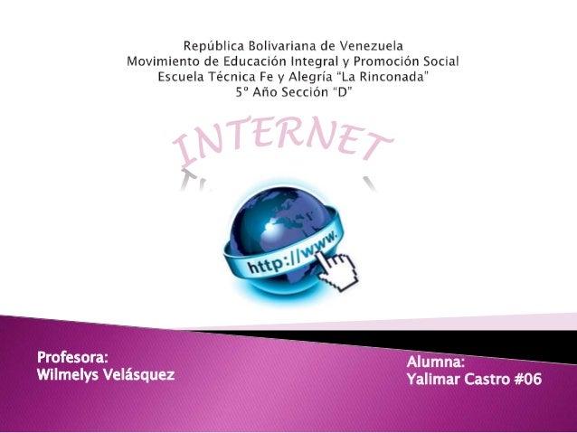 Profesora: Wilmelys Velásquez Alumna: Yalimar Castro #06