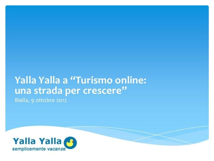 """Yalla Yalla a """"Turismo online:una strada per crescere""""Biella, 9 ottobre 2012"""