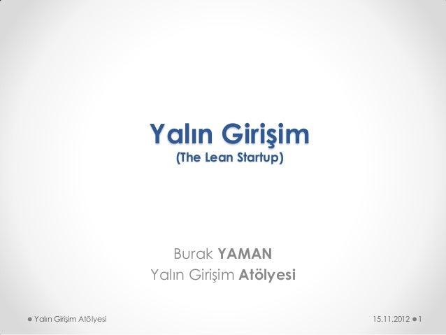 Yalın Girişim                            (The Lean Startup)                            Burak YAMAN                        ...