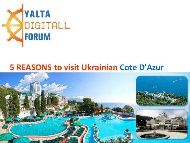 5 reasons5 REASONS to visit Ukrainian Cote D'Azur
