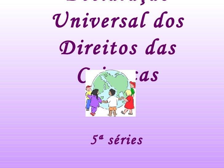 Declaração Universal dos Direitos das Crianças 5ª séries