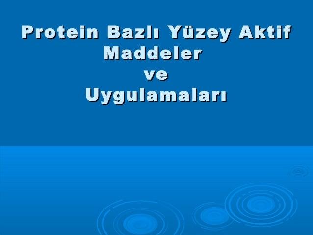 Protein Bazlı Yüzey Aktif        Maddeler           ve      Uygulamaları