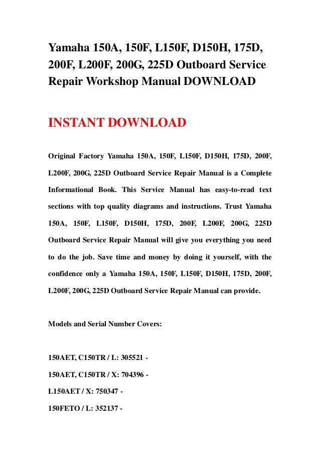 Yamaha 150A, 150F, L150F, D150H, 175D,200F, L200F, 200G, 225D Outboard ServiceRepair Workshop Manual DOWNLOADINSTANT DOWNL...