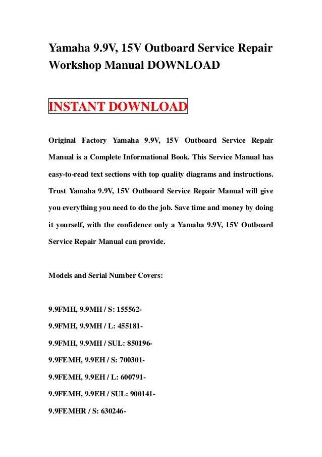 Yamaha 9.9V, 15V Outboard Service RepairWorkshop Manual DOWNLOADINSTANT DOWNLOADOriginal Factory Yamaha 9.9V, 15V Outboard...