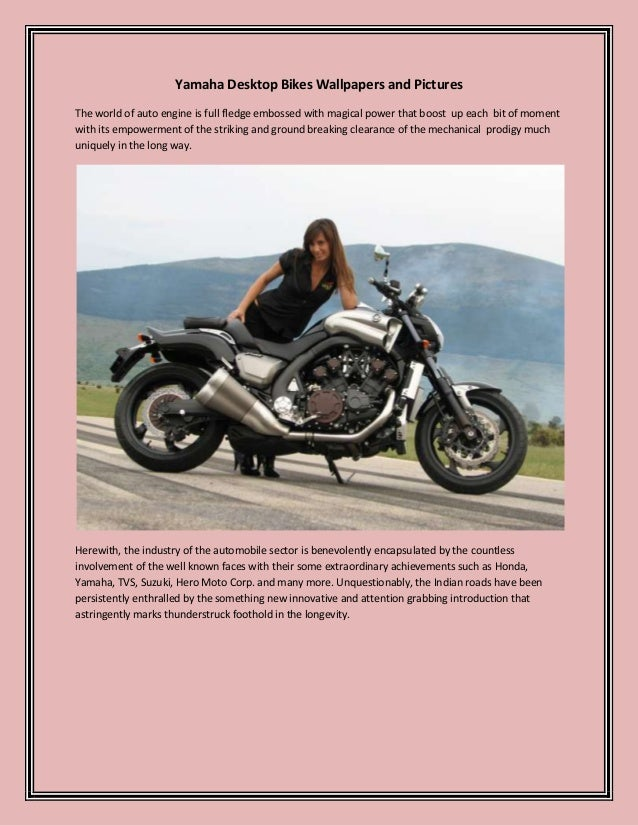 Yamaha Desktop Bikes Wallpapers and Pictures The world of auto engine is full fledge embossed with magical power that boos...