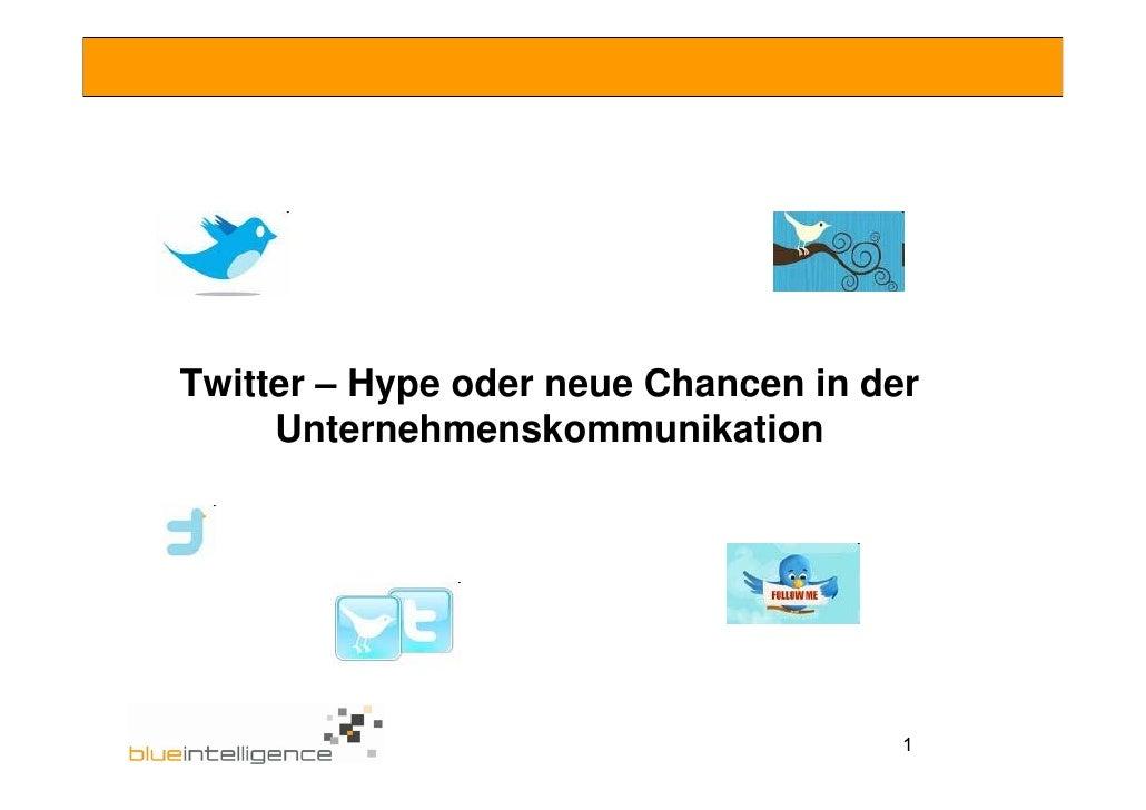 Twitter – Hype oder neue Chancen in der      Unternehmenskommunikation                                           1