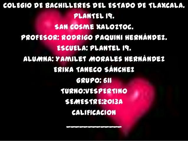 COLEGIO DE BACHILLERES DEL ESTADO DE TLAXCALA.                  PLANTEL 19.             San Cosme Xaloztoc.    PROFESOR: R...
