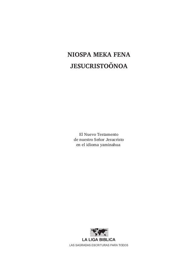 NIOSPA MEKA FENA JESUCRISTOÕNOA El Nuevo Testamento de nuestro Señor Jesucristo en el idioma yaminahua