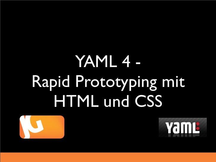 YAML 4 -Rapid Prototyping mit   HTML und CSS