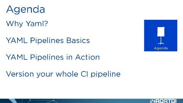 BASTA 2019 - YAML Pipelines Slide 2