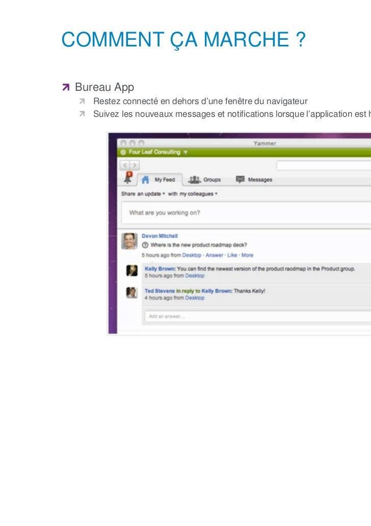 COMMENT ÇA MARCHE ?      Bureau App            Restez connecté en dehors d'une fenêtre du navigateur            Suivez les...