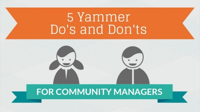 5 Yammer Do's and Don'ts For Community Managers