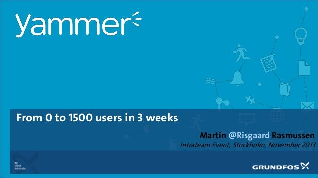 From 0 to 1500 users in 3 weeks Martin @Risgaard Rasmussen  Intrateam Event, Stockholm, November 2013