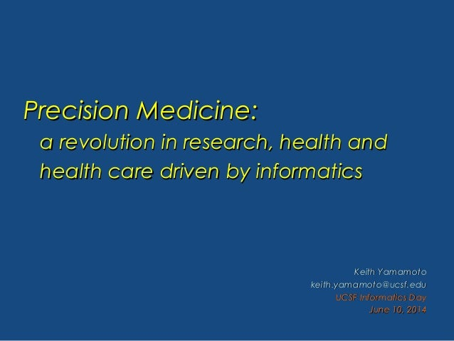 Precision Medicine:Precision Medicine: a revolution in research, health anda revolution in research, health and health car...