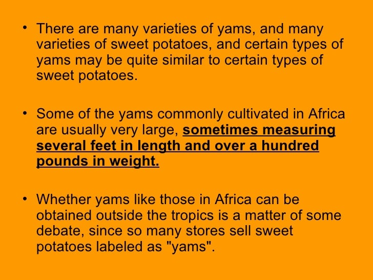 <ul><li>There are many varieties of yams, and many varieties of sweet potatoes, and certain types of yams may be quite sim...