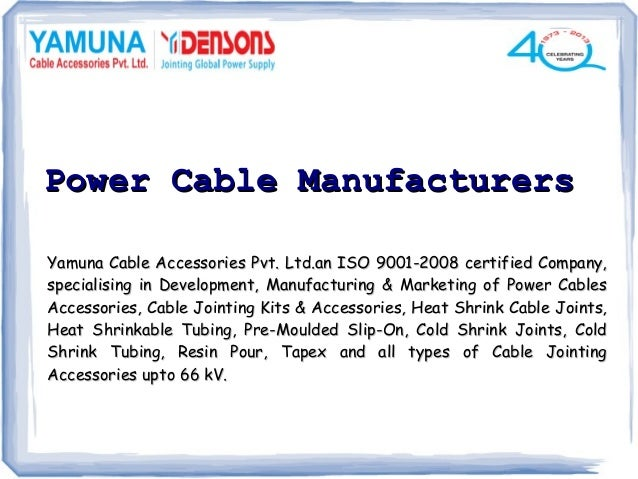 Power Cable Manufacturers Yamuna Cable Accessories Pvt. Ltd.an ISO 9001-2008 certified Company, specialising in Developmen...