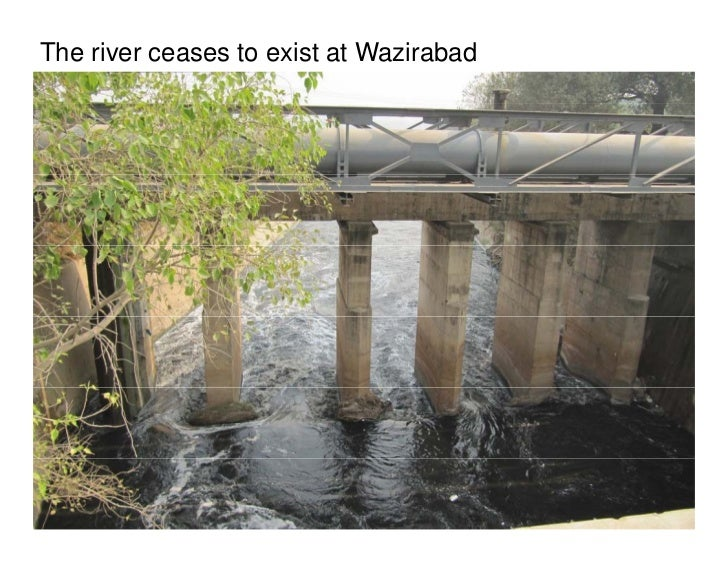 The river ceases to exist at Wazirabad
