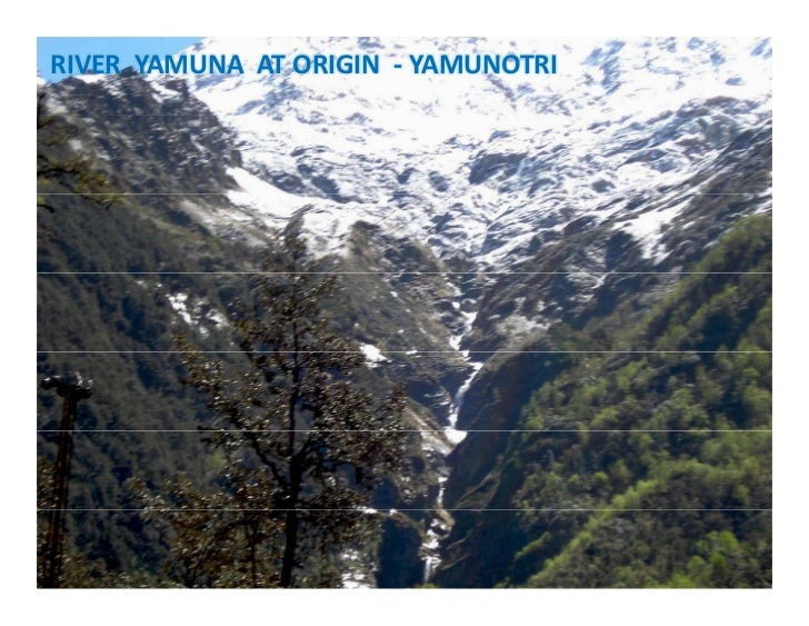 RIVER  YAMUNA  AT ORIGIN  ‐ YAMUNOTRI