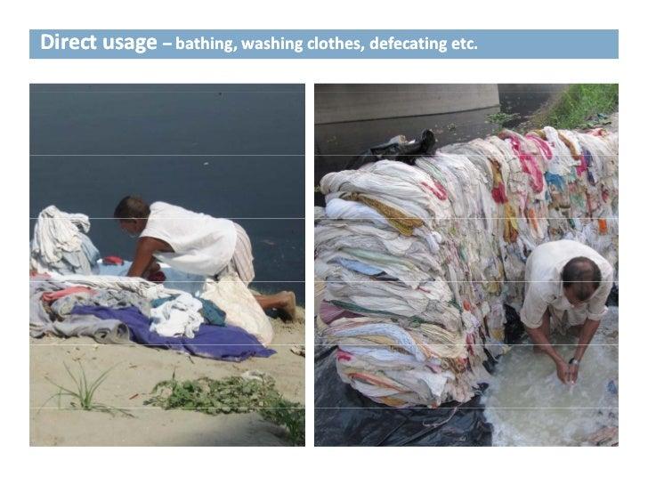 Directusage– bathing,washingclothes,defecatingetc.