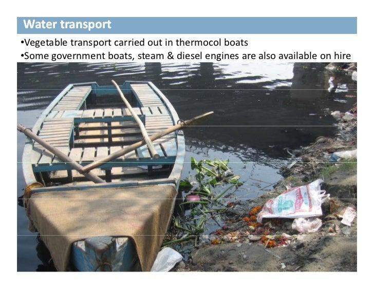 Watertransport•Vegetabletransportcarriedoutinthermocolboats S                tb t t          & di l     i      l   ...