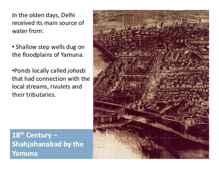 Intheoldendays,Delhireceiveditsmainsourceofwaterfrom:water from:• Shallowstepwellsdugonthefloodplainsof...