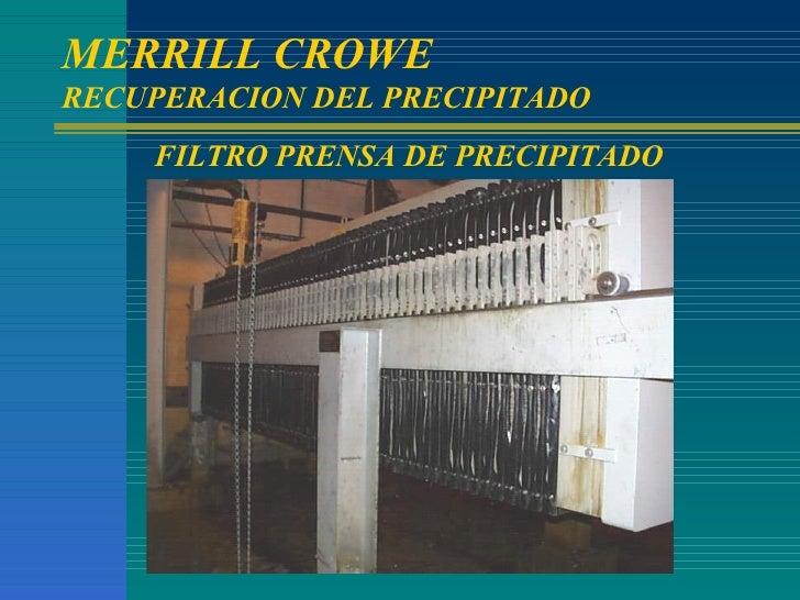 FILTRO PRENSA DE PRECIPITADO MERRILL CROWE  RECUPERACION DEL PRECIPITADO