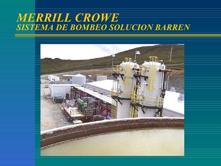 MERRILL CROWE  SISTEMA DE BOMBEO SOLUCION BARREN
