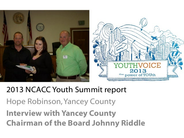 2013 NCACC Youth Summit report Hope Robinson,Yancey County Interview with Yancey County Chairman of the Board Johnny Riddle