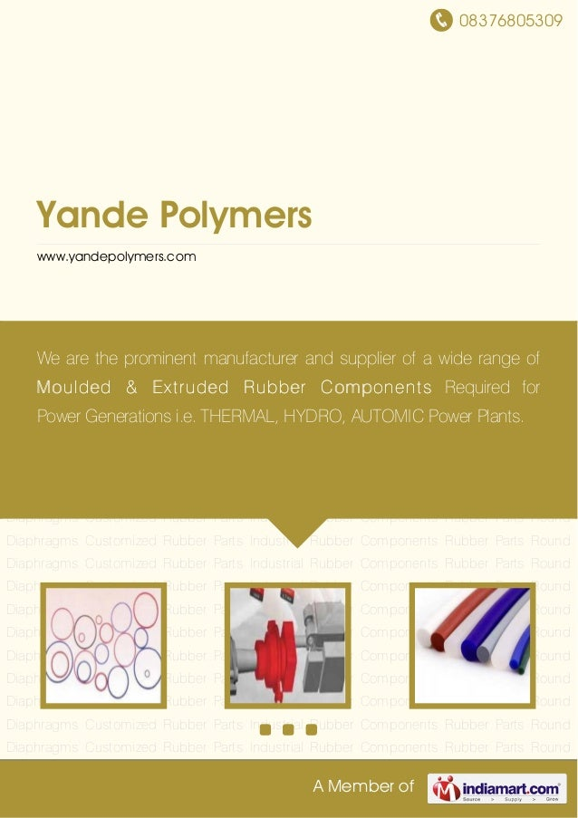 08376805309A Member ofYande Polymerswww.yandepolymers.comCustomized Rubber Parts Industrial Rubber Components Rubber Parts...