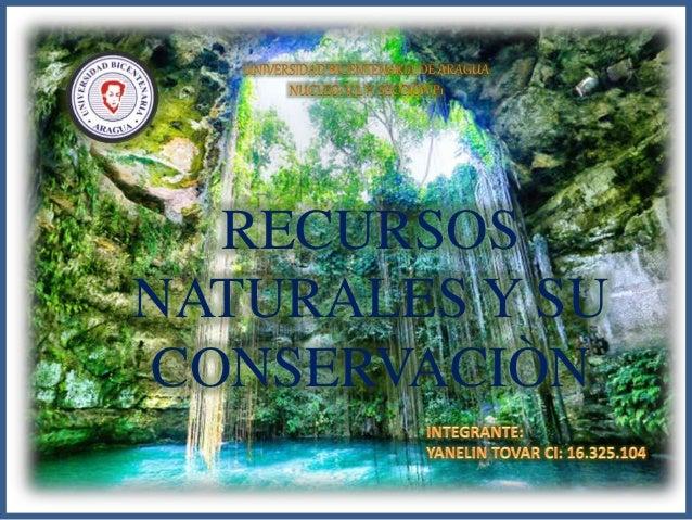 RECURSOS NATURALES Y SU CONSERVACIÒN