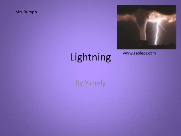 LightningBy Yanelywww.gablepr.comMrs.Rumph