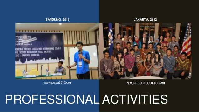 PROFESSIONAL ACTIVITIES BANDUNG, 2013 www.prsco2013.org INDONESIAN SUSI ALUMNI JAKARTA, 2012