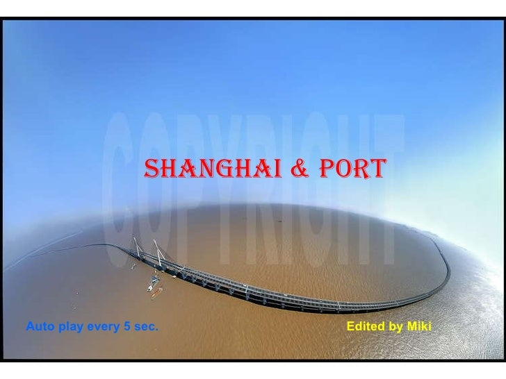 Shanghai & Port Auto play every 5 sec. Edited by Miki