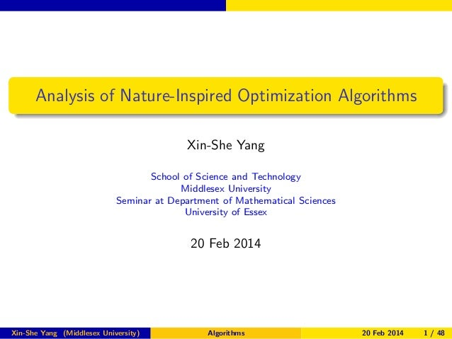 Analysis of Nature-Inspired Optimization Algorithms Xin-She Yang School of Science and Technology Middlesex University Sem...