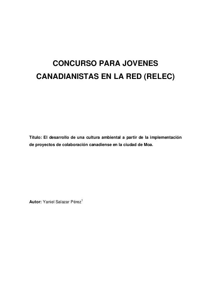 CONCURSO PARA JOVENES   CANADIANISTAS EN LA RED (RELEC)Título: El desarrollo de una cultura ambiental a partir de la imple...