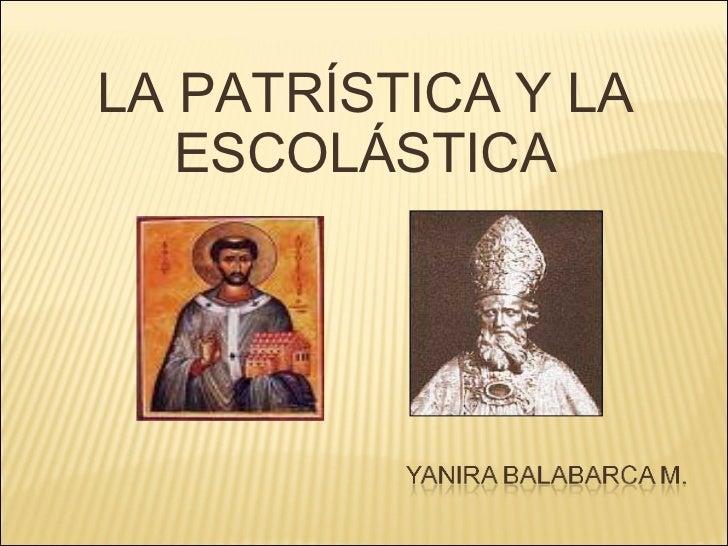 LA PATRÍSTICA Y LA ESCOLÁSTICA
