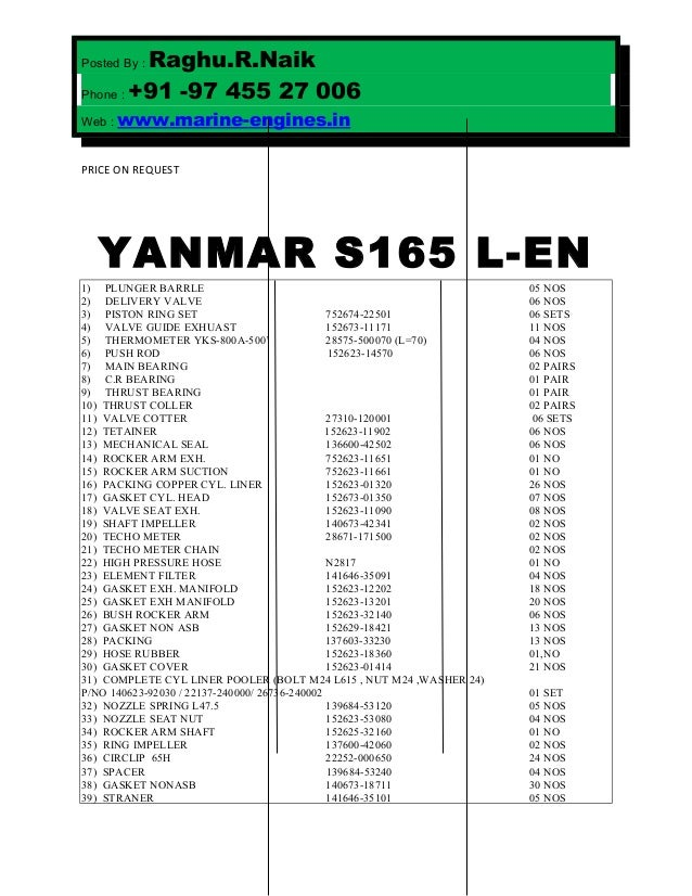 Posted By : Raghu.R.Naik Phone : +91 -97 455 27 006 Web : www.marine-engines.in PRICE ON REQUEST YANMAR S165 L-EN 1) PLUNG...