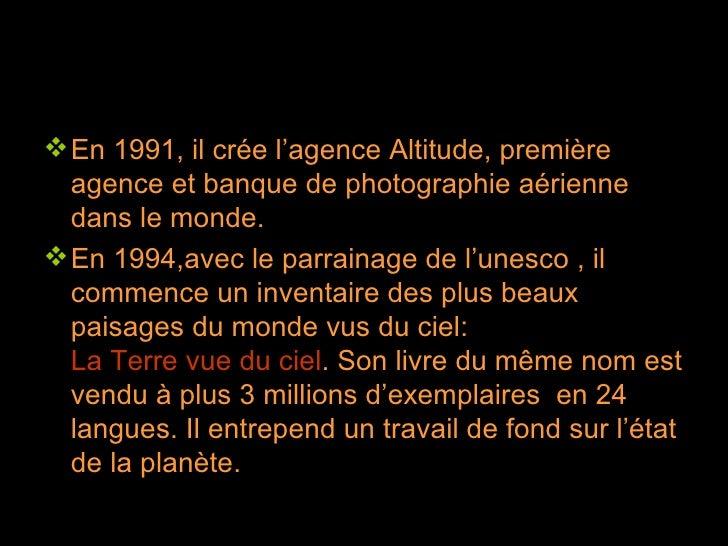 <ul><li>En 1991, il crée l'agence Altitude, première agence et banque de photographie aérienne dans le monde. </li></ul><u...