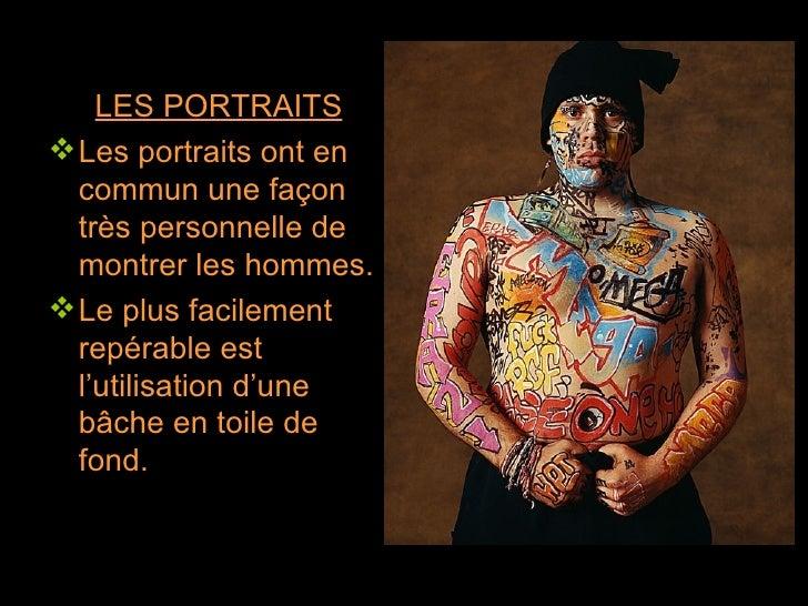 <ul><li>LES PORTRAITS </li></ul><ul><li>Les portraits ont en commun une façon très personnelle de montrer les hommes. </li...