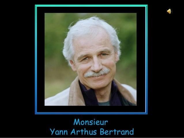 MonsieurYann Arthus Bertrand