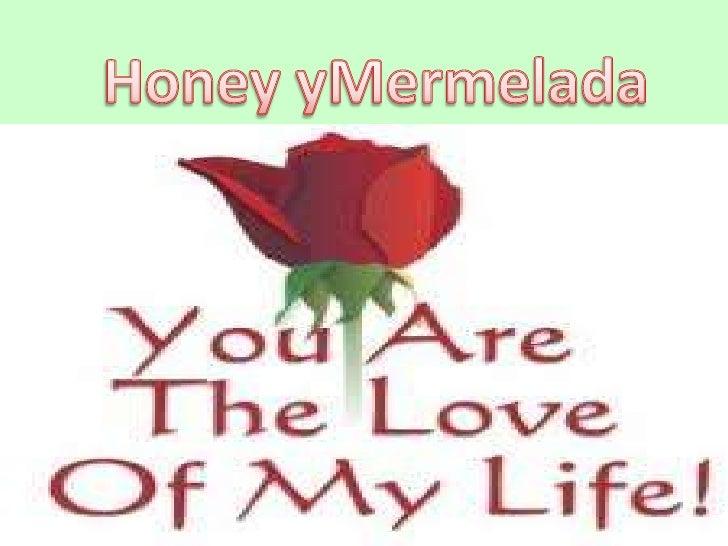 Honey yMermelada<br />